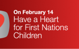 Have a Heart for First Nations Children, including accessible, affordable Post Secondary Education
